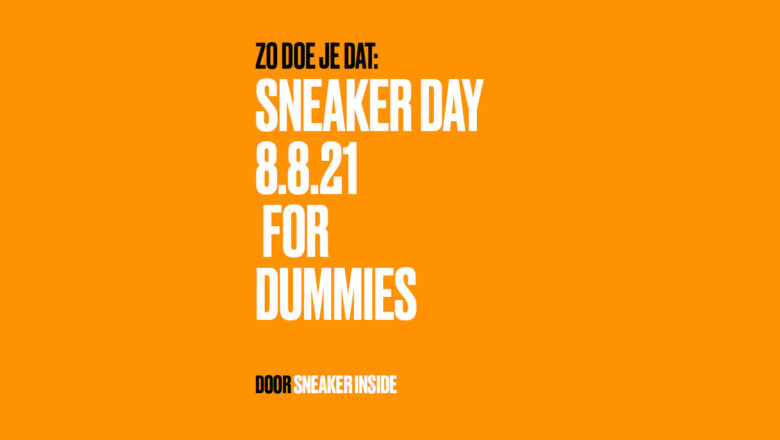 SNEAKERDAY 8.8.2021 FOR DUMMIES.